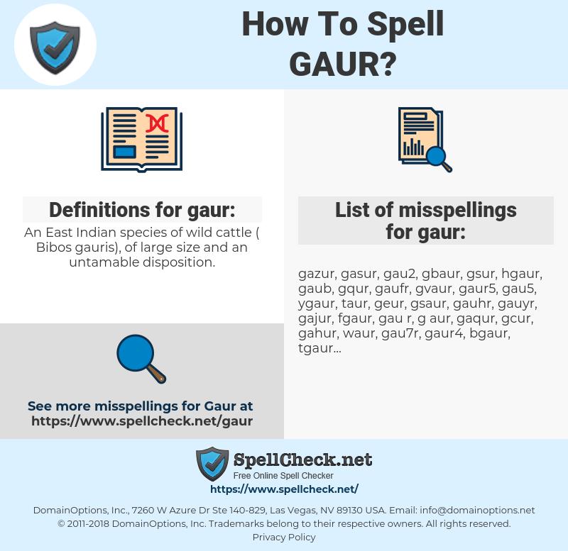 gaur, spellcheck gaur, how to spell gaur, how do you spell gaur, correct spelling for gaur
