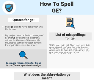ge, spellcheck ge, how to spell ge, how do you spell ge, correct spelling for ge