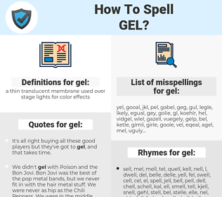 gel, spellcheck gel, how to spell gel, how do you spell gel, correct spelling for gel