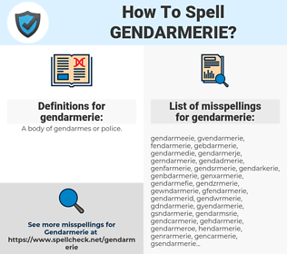 gendarmerie, spellcheck gendarmerie, how to spell gendarmerie, how do you spell gendarmerie, correct spelling for gendarmerie
