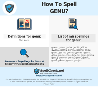 genu, spellcheck genu, how to spell genu, how do you spell genu, correct spelling for genu