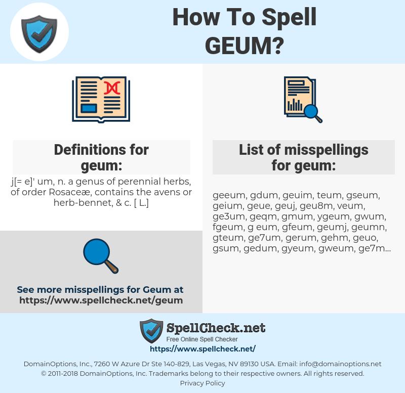geum, spellcheck geum, how to spell geum, how do you spell geum, correct spelling for geum