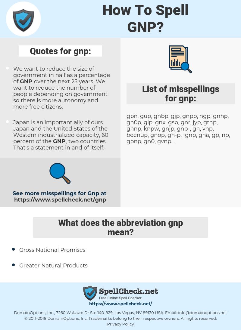 gnp, spellcheck gnp, how to spell gnp, how do you spell gnp, correct spelling for gnp