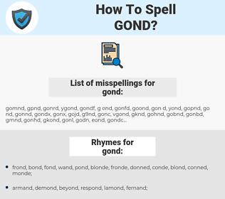gond, spellcheck gond, how to spell gond, how do you spell gond, correct spelling for gond