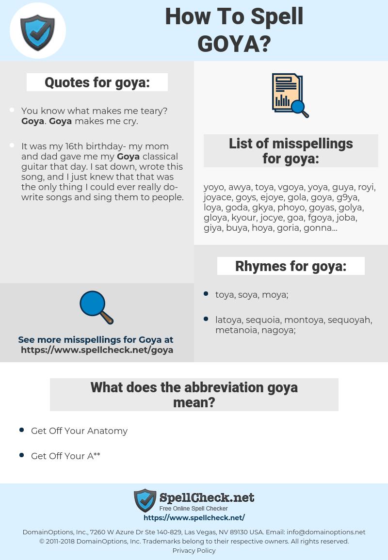 goya, spellcheck goya, how to spell goya, how do you spell goya, correct spelling for goya