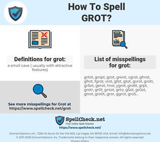 grot, spellcheck grot, how to spell grot, how do you spell grot, correct spelling for grot