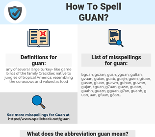 guan, spellcheck guan, how to spell guan, how do you spell guan, correct spelling for guan