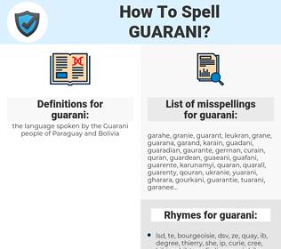 guarani, spellcheck guarani, how to spell guarani, how do you spell guarani, correct spelling for guarani