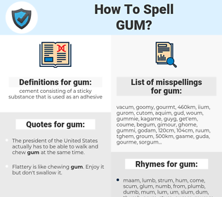 gum, spellcheck gum, how to spell gum, how do you spell gum, correct spelling for gum