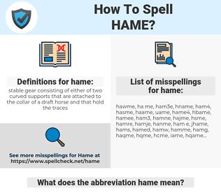hame, spellcheck hame, how to spell hame, how do you spell hame, correct spelling for hame