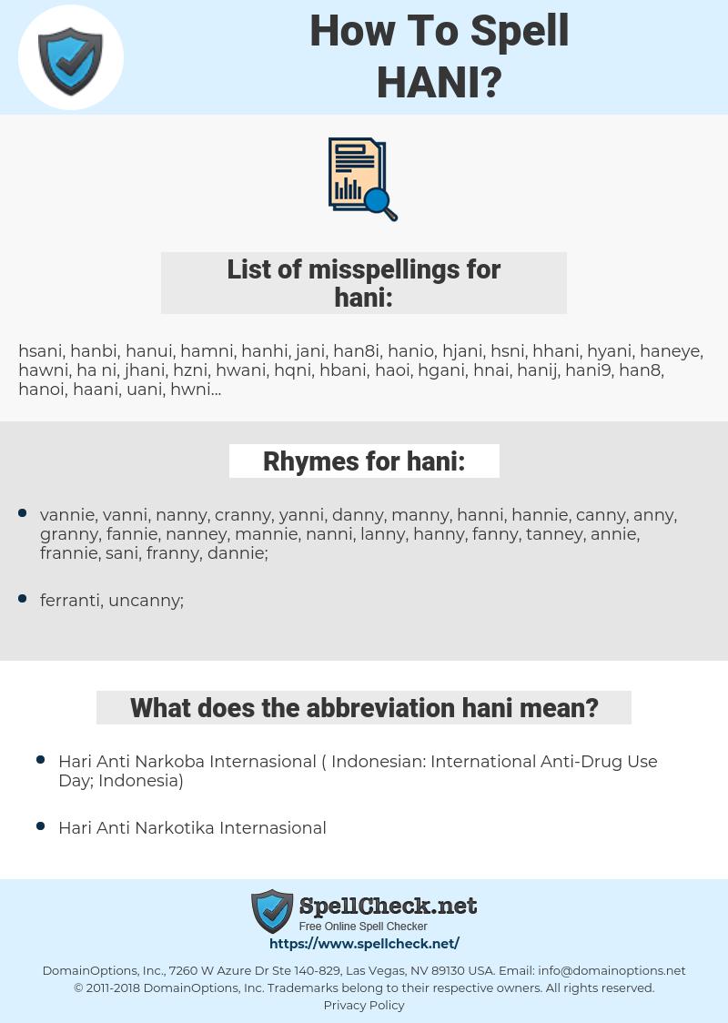 hani, spellcheck hani, how to spell hani, how do you spell hani, correct spelling for hani