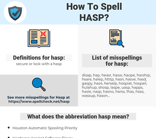 hasp, spellcheck hasp, how to spell hasp, how do you spell hasp, correct spelling for hasp