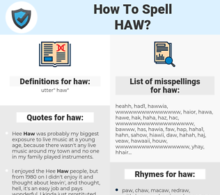 haw, spellcheck haw, how to spell haw, how do you spell haw, correct spelling for haw