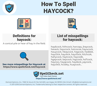 haycock, spellcheck haycock, how to spell haycock, how do you spell haycock, correct spelling for haycock