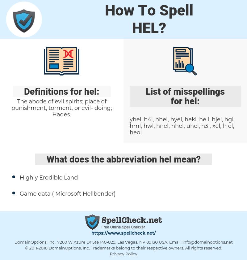 hel, spellcheck hel, how to spell hel, how do you spell hel, correct spelling for hel