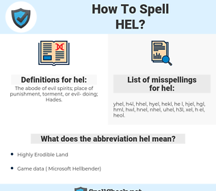 hel, spellcheck hel, how to spell hel, how do you spell hel, correct spelling for hel