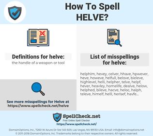 helve, spellcheck helve, how to spell helve, how do you spell helve, correct spelling for helve