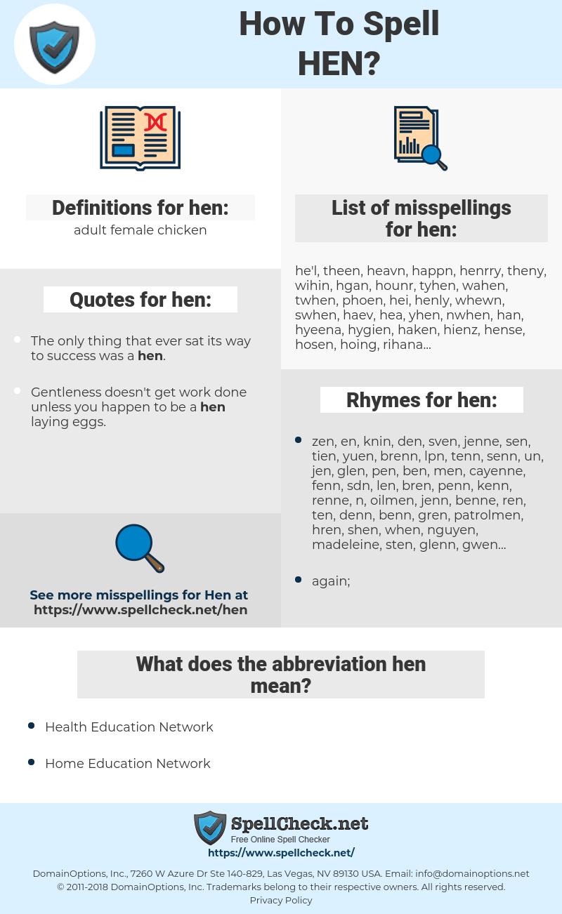 hen, spellcheck hen, how to spell hen, how do you spell hen, correct spelling for hen