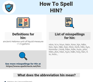 hin, spellcheck hin, how to spell hin, how do you spell hin, correct spelling for hin