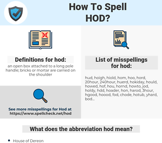 hod, spellcheck hod, how to spell hod, how do you spell hod, correct spelling for hod