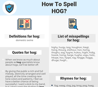 hog, spellcheck hog, how to spell hog, how do you spell hog, correct spelling for hog