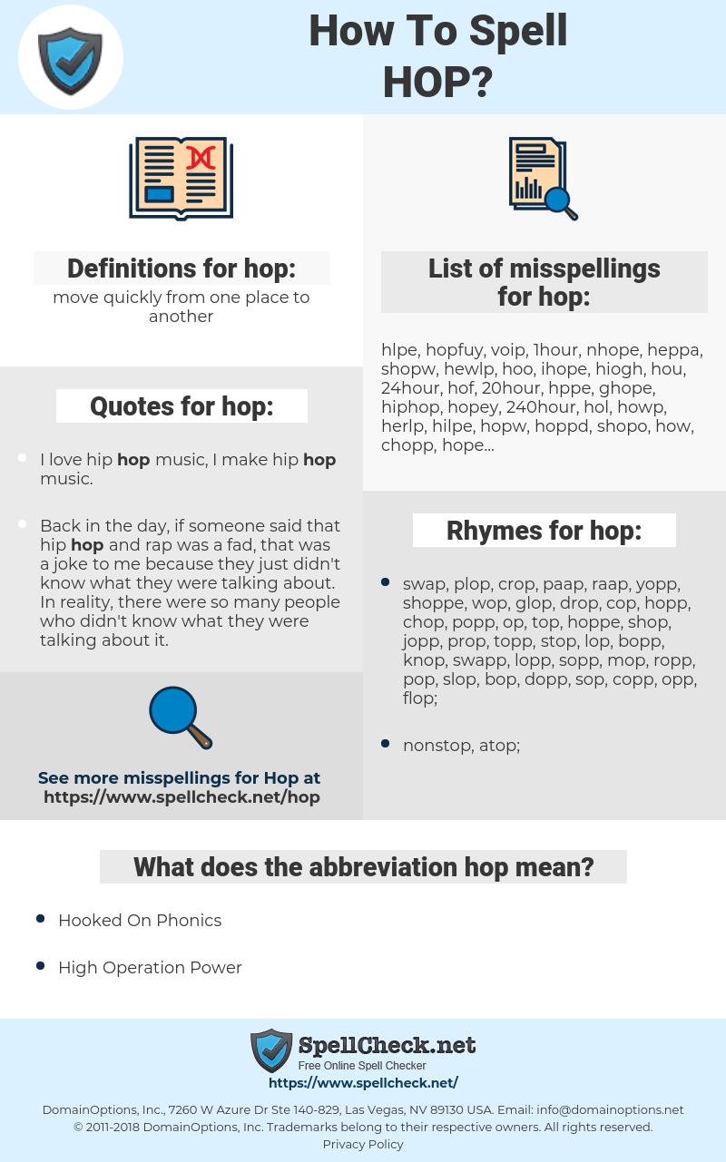 hop, spellcheck hop, how to spell hop, how do you spell hop, correct spelling for hop