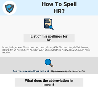 hr, spellcheck hr, how to spell hr, how do you spell hr, correct spelling for hr