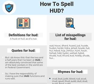 hud, spellcheck hud, how to spell hud, how do you spell hud, correct spelling for hud