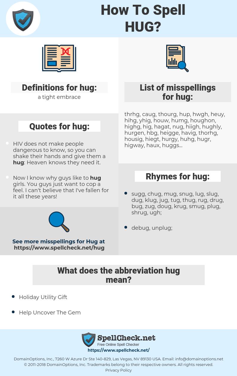 hug, spellcheck hug, how to spell hug, how do you spell hug, correct spelling for hug