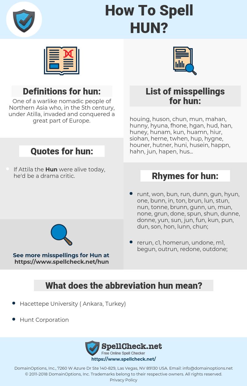 hun, spellcheck hun, how to spell hun, how do you spell hun, correct spelling for hun