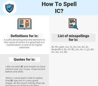 ic, spellcheck ic, how to spell ic, how do you spell ic, correct spelling for ic