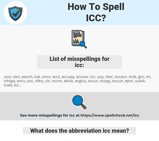icc, spellcheck icc, how to spell icc, how do you spell icc, correct spelling for icc