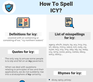 icy, spellcheck icy, how to spell icy, how do you spell icy, correct spelling for icy