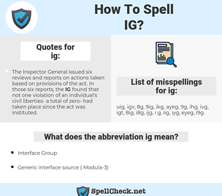 ig, spellcheck ig, how to spell ig, how do you spell ig, correct spelling for ig