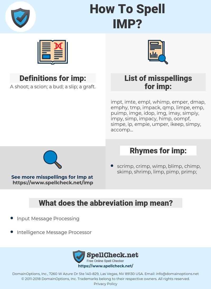 imp, spellcheck imp, how to spell imp, how do you spell imp, correct spelling for imp