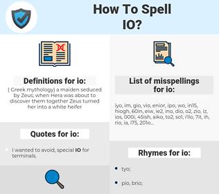 io, spellcheck io, how to spell io, how do you spell io, correct spelling for io