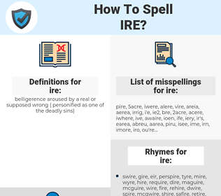 ire, spellcheck ire, how to spell ire, how do you spell ire, correct spelling for ire