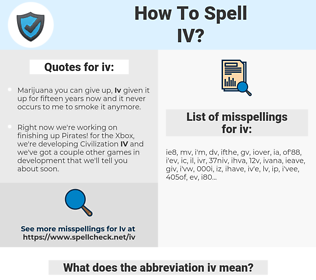 iv, spellcheck iv, how to spell iv, how do you spell iv, correct spelling for iv