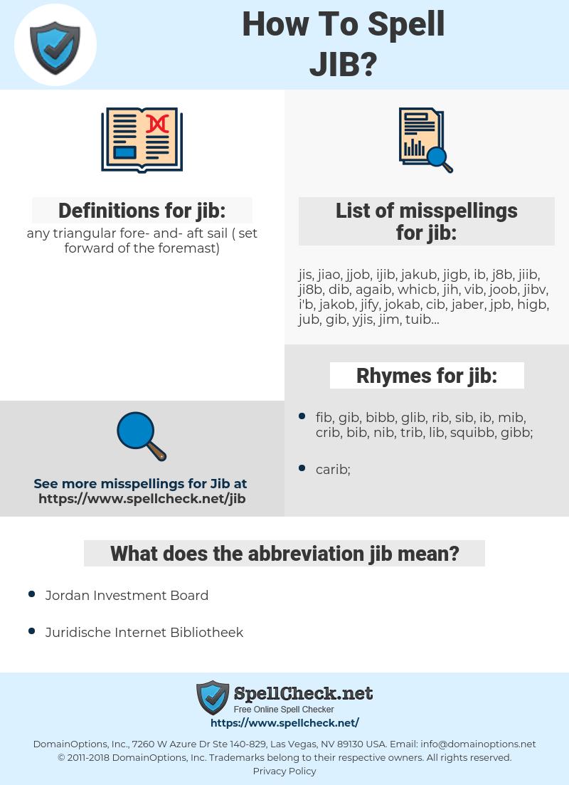 jib, spellcheck jib, how to spell jib, how do you spell jib, correct spelling for jib