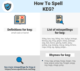keg, spellcheck keg, how to spell keg, how do you spell keg, correct spelling for keg