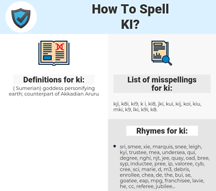 ki, spellcheck ki, how to spell ki, how do you spell ki, correct spelling for ki
