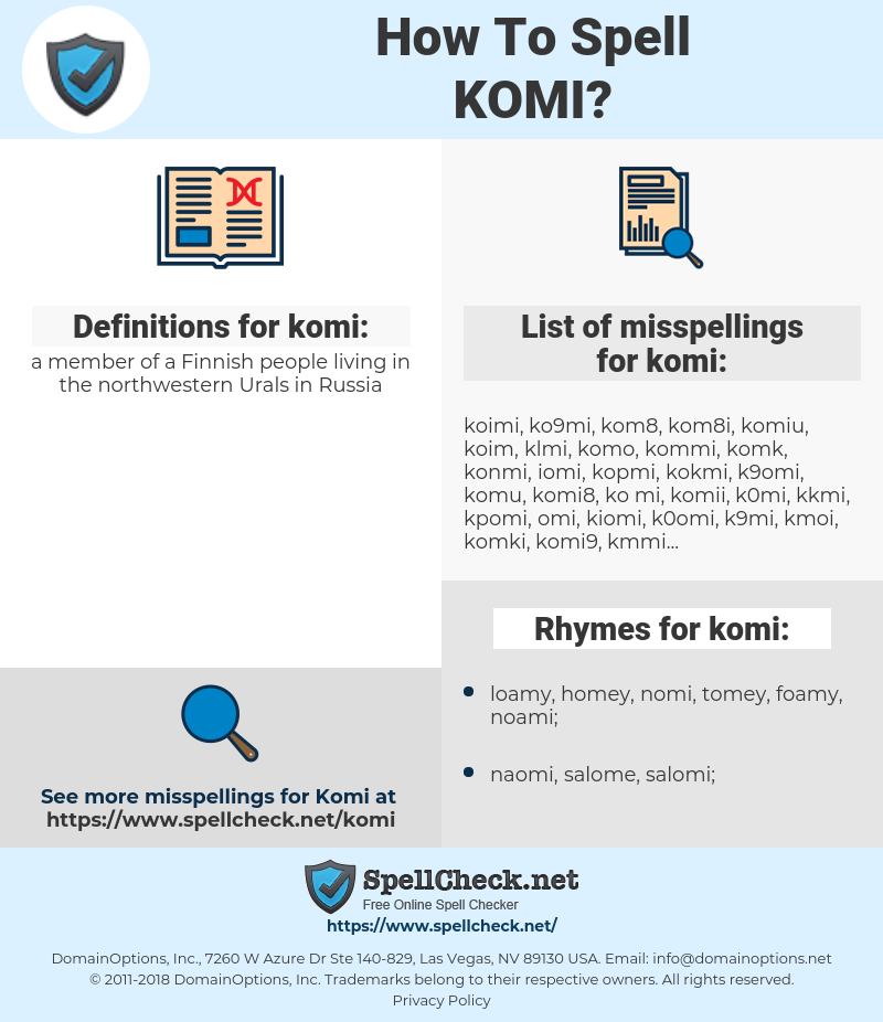 komi, spellcheck komi, how to spell komi, how do you spell komi, correct spelling for komi