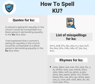 ku, spellcheck ku, how to spell ku, how do you spell ku, correct spelling for ku