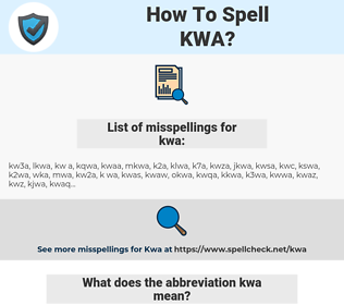 kwa, spellcheck kwa, how to spell kwa, how do you spell kwa, correct spelling for kwa