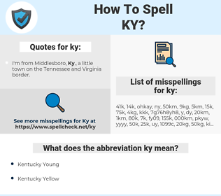 ky, spellcheck ky, how to spell ky, how do you spell ky, correct spelling for ky