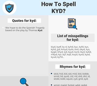 kyd, spellcheck kyd, how to spell kyd, how do you spell kyd, correct spelling for kyd