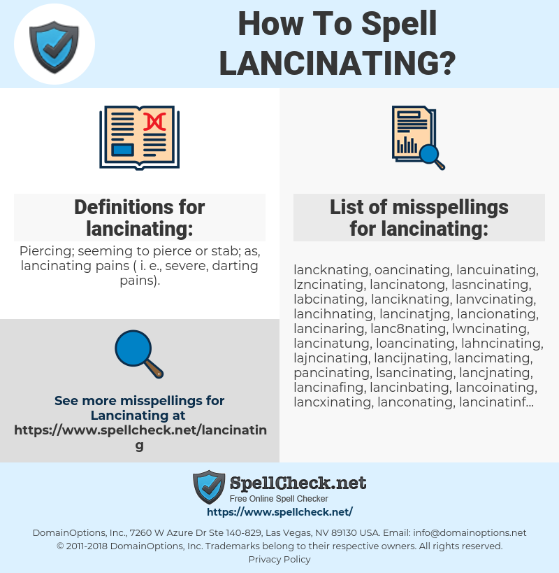 lancinating, spellcheck lancinating, how to spell lancinating, how do you spell lancinating, correct spelling for lancinating