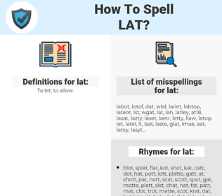 lat, spellcheck lat, how to spell lat, how do you spell lat, correct spelling for lat