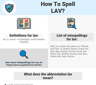 lav, spellcheck lav, how to spell lav, how do you spell lav, correct spelling for lav