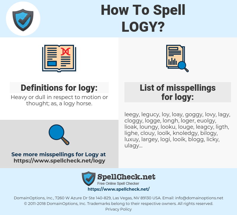 logy, spellcheck logy, how to spell logy, how do you spell logy, correct spelling for logy
